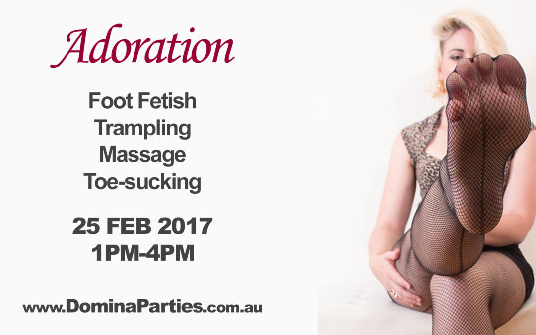 Sydney Adoration Foot Fetish Party ~ 25 February 2017