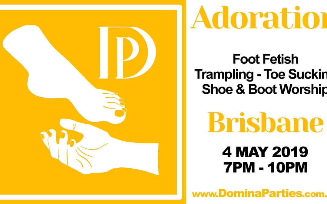 Brisbane Adoration Foot Fetish Party ~ 4 May 2019