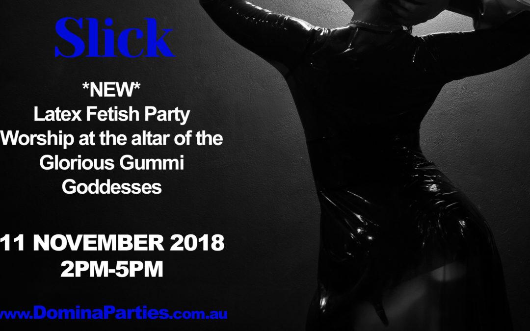 *NEW PARTY* Brisbane Slick ~ 11 November 2018