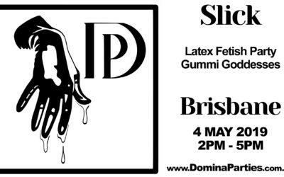 Brisbane Slick Latex Fetish Party ~ 4 May 2019